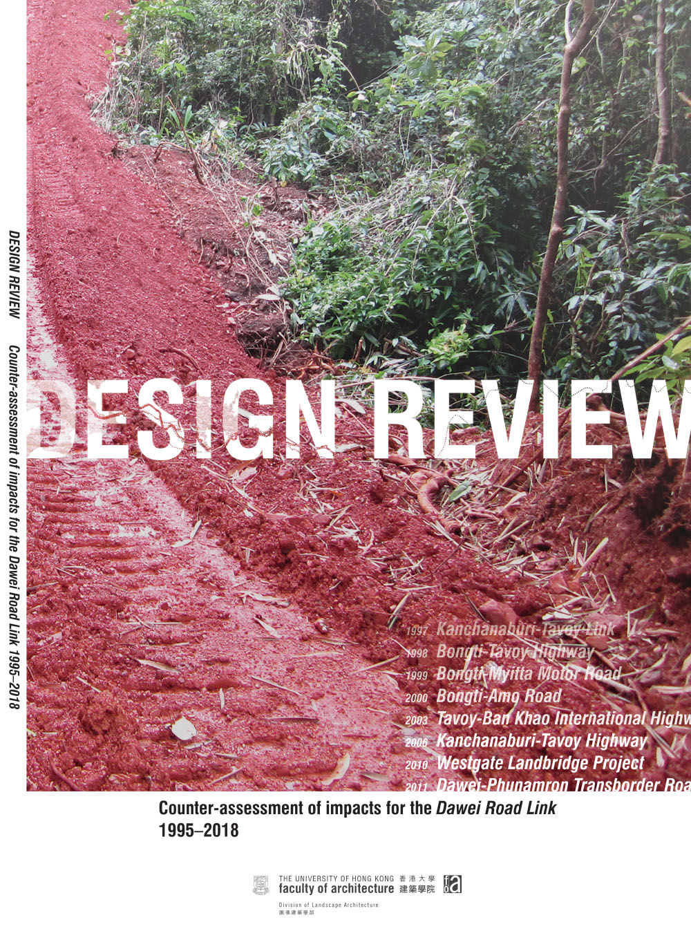 Design Review: Counter-assessment of impacts for the Dawei Road Link, 1995-2018 (Report), 2019.