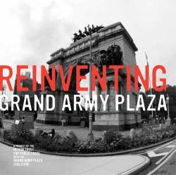 "Design Trust for Public Space's ""Reinventing Grand Army Plaza"" Competition."